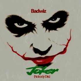 New Music:-Badwiz -Joker-(Nobody Diss)-(M&M by Badwiz)
