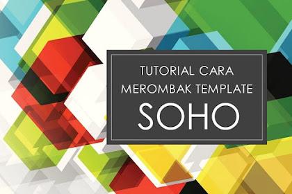 Cara merombak tampilan template blogger soho 2