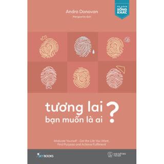 Tương Lai Bạn Muốn Là Ai? ebook PDF EPUB AWZ3 PRC MOBI