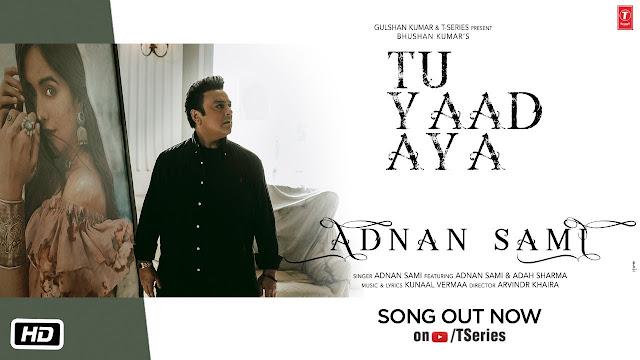 तू याद आया Tu Yaad Aya Song Lyrics Hindi – Adnan Sami Lyrics