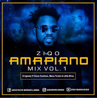 Ziqo – Amapiano Mix Vol.1 (Originais Feat. Glass Gamboa, Mano Tsotsi & Lihle Bliss)