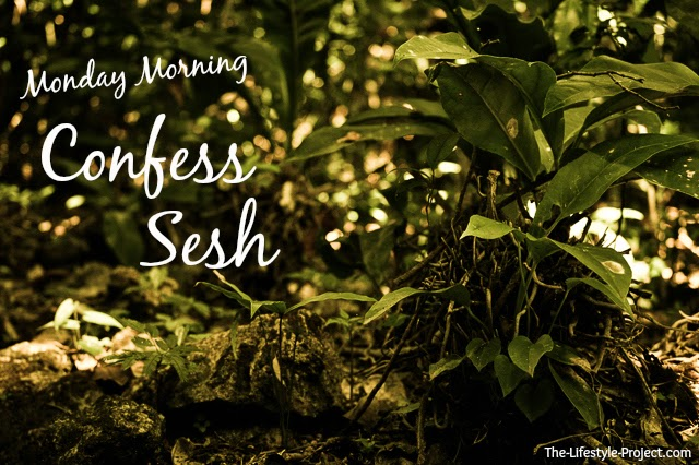 The Lifestyle Project: Monday Morning Confess Sesh