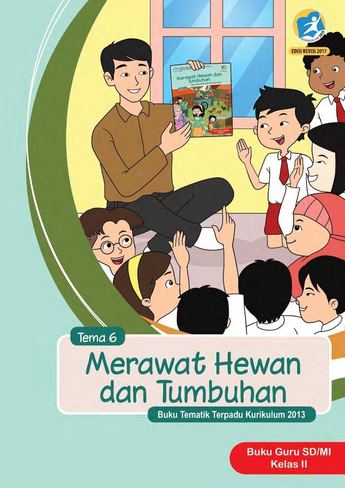 Buku Guru Tematik  SD Kelas II Tema 6 Merawat Hewan dan Tumbuhan