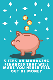 Tips on Managing Finances That Will Make You Never Feel Out of Money 5 Tips on Managing Finances That Will Make You Never Feel Out of Money