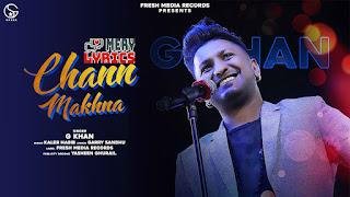 Chann Makhna By G Khan - Lyrics