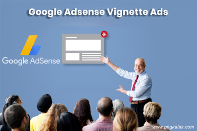Google Adsense Vignette Ads,Good news for Google Adsense users, Auto ads settings, About Auto ads, vignette advertising, google auto ads not showing, google auto ads placement