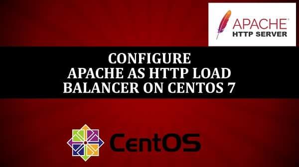 Configure Apache as HTTP Load Balancer on CentOS 7
