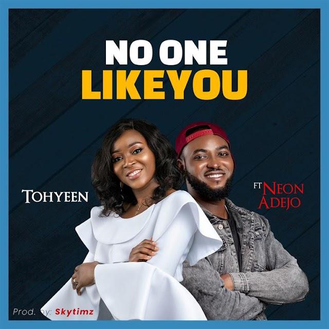 DOWNLOAD MP3: Tohyeen   No One Like You   Feat. Neon Adejo   @olutoyinoyekan