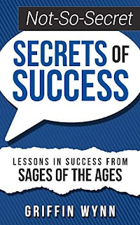 Not-So-Secret Secrets of Success - a motivational self-help by Griffin Wynn