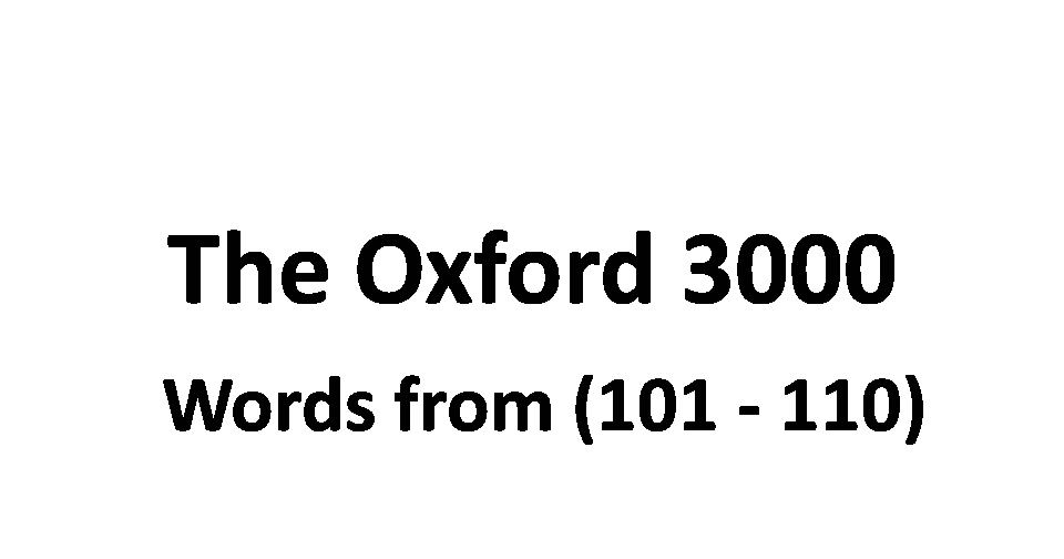 The Oxford 3000 with Meaning and Examples. Words from (101