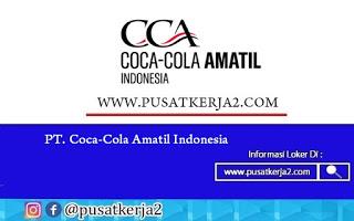 Lowongan Kerja PT Coca-Cola Amatil Indonesia Agustus 2020