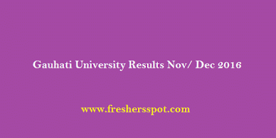 Gauhati University Results Nov/ Dec 2016