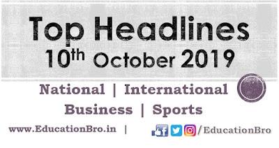 Top Headlines 10th October 2019: EducationBro