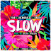 Slow - DJ Lio, (Vigo, Joe Moralex, Dario) Prod. By Dj Lio, Riczeus