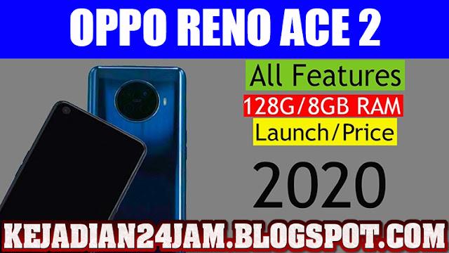 Inilah Spesifikasi Lengkap Dari Smartphone Oppo Reno Ace 2