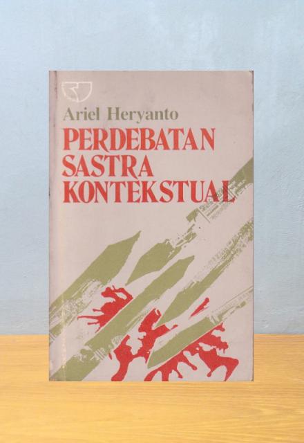 PERDEBATAN SASTRA KONTEKSTUAL, Ariel Heryanto