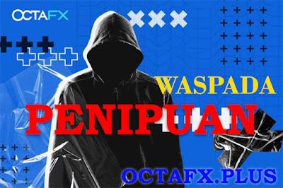 Waspada penipuan dan scam OCTAFX