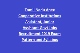 Tamil Nadu Apex Cooperative Institutions Assistant, Junior Assistant Govt Jobs Recruitment 2019 Exam Pattern and Syllabus