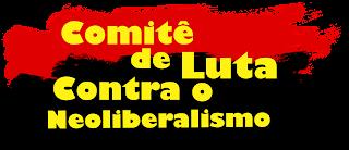 Comitê de Luta Contra o Neoliberalismo