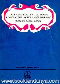 Federico Garcia Lorca - Don Cristobita ile Dona Rosita'nın Acıklı Güldürüsü