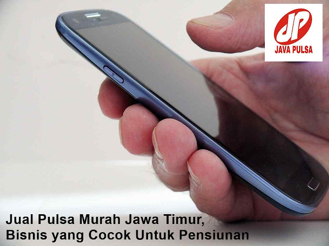 Jual Pulsa Murah Jawa Timur, Bisnis yang Cocok Untuk Pensiunan