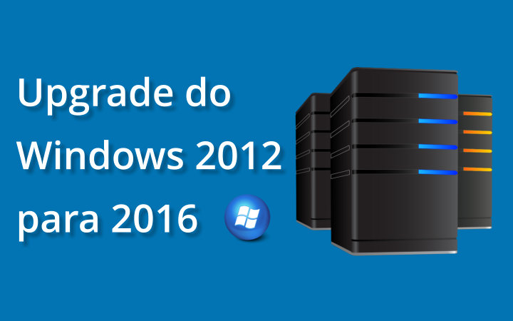 como-atualizar-do-windows-2012-para-2016