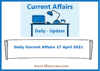 Daily Current Affairs 17 April 2021  In Emglish