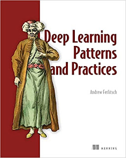 Deep Learning Patterns and Practices PDF