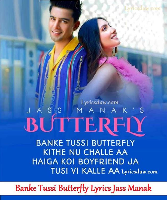 Banke Tussi Butterfly Lyrics In Hindi Jass Manak