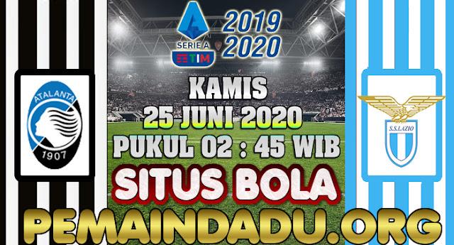 Prediksi Laga Antara Atalanta Kontra Lazio Tanggal 25 Juni 2020
