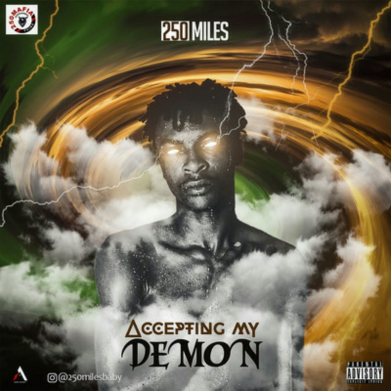 "250Miles – ""Accepting My Demon"" #Arewapublisize"
