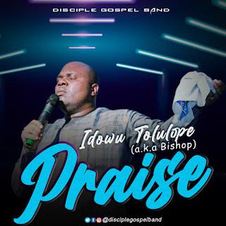 MUSIC: Idowu Tolulope - Praise