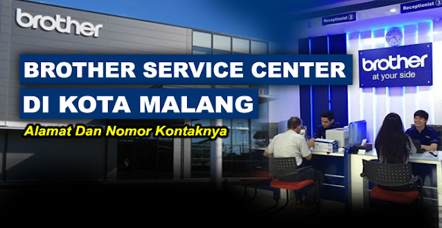 brother center, brother center malang, brother service center malang, service center brother malang, alamat service printer brother malang, service center resmi printer brother malang, brother printer service center malang