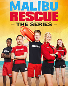 Sinopsis pemain genre Serial Malibu Rescue The Series (2019)