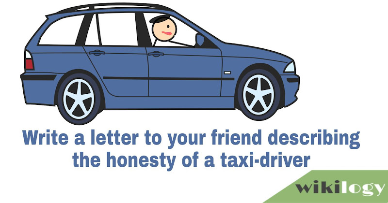 Write a letter to your friend describing the honesty of a taxi-driver