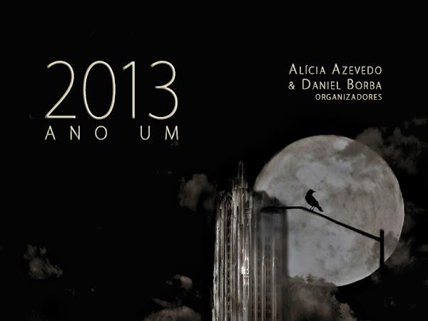 2013 - Ano Um, vários autores, Editora Literata/Editora Ornitorrinco