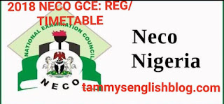 2018 NECO GCE: Registration/Examination guidelines and Timetable