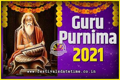 2021 Guru Purnima Pooja Date and Time, 2021 Guru Purnima Calendar