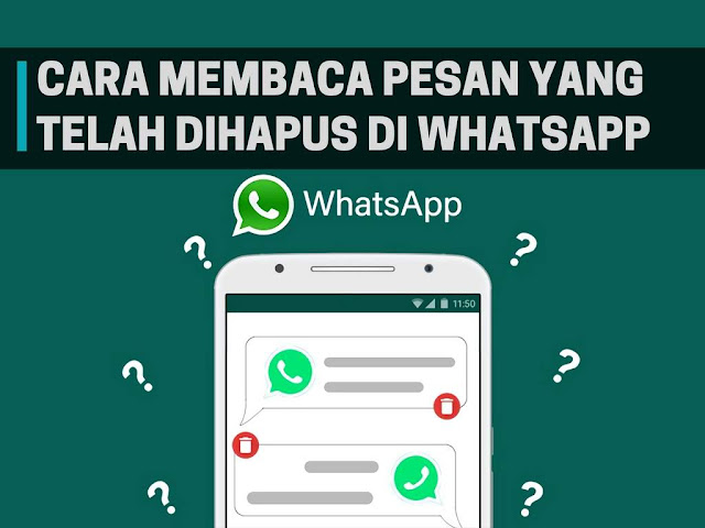 Cara Membaca Pesan Yang Telah Dihapus di WhatsApp
