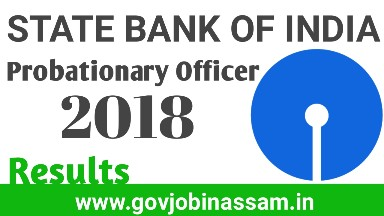 SBI PO Results 2018, sbi results,govjobinassam