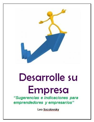 Desarrolle su empresa: Sugerencias e indicaciones para emprendedores y empresarios