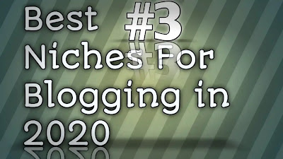 Best Niches For Blogging in 2020