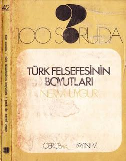 Nermi Uygur - 100 Soruda - Türk Felsefesinin Boyutları