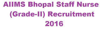 AIIMS Bhopal Staff Nurse Recruitment 2016