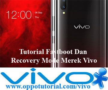 Tutorial Fastboot Dan Recovery Mode Merek Vivo