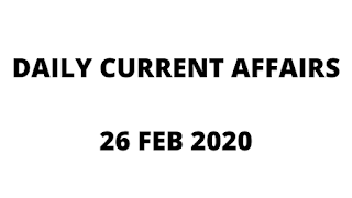 Daily Current Affairs 26 feb 2020 In Hindi