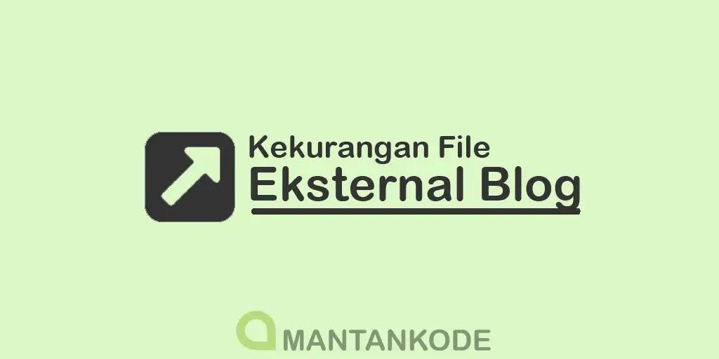 Kekurangan Memasang File Eksternal di Blog - mantankode