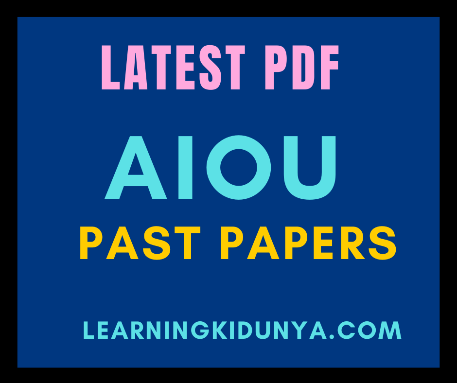 AIOU All  Past Papers | Aiou Past Papers | Learning ki dunya