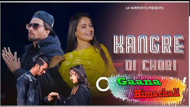 Kangre Di Chori mp3 Download - Ak Nurpuriya ~ Gaana Himachali