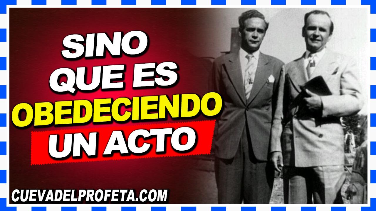 Sino que es obedeciendo un acto - William Branham en Español